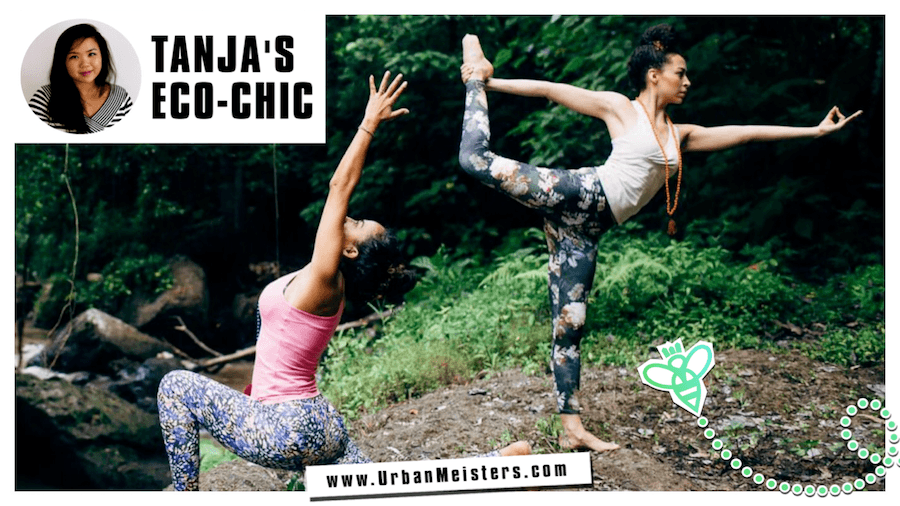 [Tanja's Eco Chic] Top Yoga Wear Picks by Yoga Guru Chandralactic